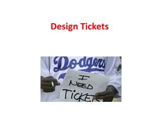 Design Tickets