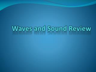 Waves and Sound Review