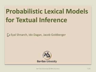 Probabilistic  Lexical  Models  for  Textual Inference