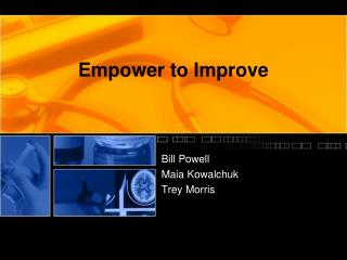 Empower to Improve