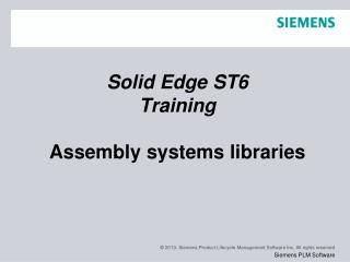 Solid Edge ST6 Training Assembly systems libraries