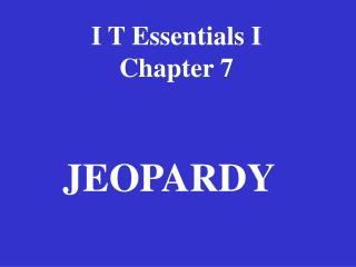 I T Essentials I Chapter 7