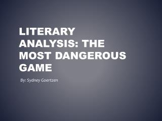 Literary  Analysis: The Most Dangerous game