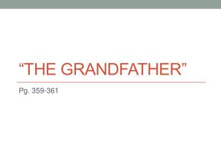 """""""The Grandfather"""""""