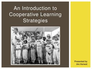 An Introduction to  Cooperative Learning Strategies