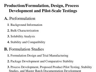 Production/Formulation, Design, Process Development and Pilot-Scale Testings A.  Preformulation  1 . Background Informat