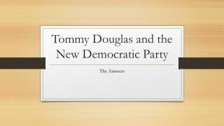 Tommy Douglas and the New Democratic Party