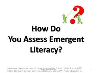How Do                          You Assess Emergent Literacy?
