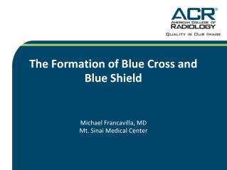 The  Formation  of Blue Cross and Blue Shield