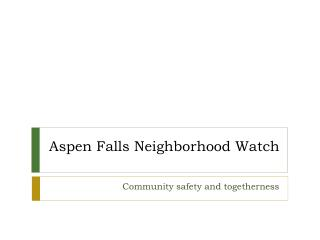 Aspen Falls Neighborhood Watch