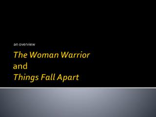 The Woman Warrior  and  Things Fall Apart