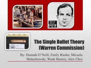 The Single Bullet Theory  (Warren Commission)