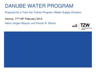 DANUBE WATER PROGRAM Proposal for  a  T rain  the T rainer  Program  ( Water  Supply D i vision)