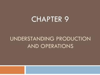 Understanding production and operations