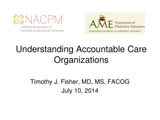 Understanding Accountable Care Organizations
