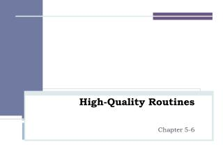 High-Quality Routines