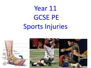 Year 11  GCSE PE  Sports Injuries