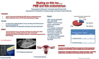 Skating on thin ice….. PMB and thin  endometrium