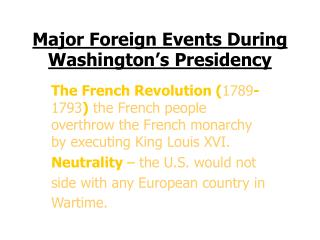 Major Events During Major Foreign Events During Washington's Presidency