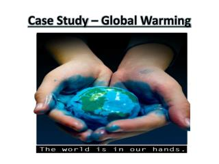 Case Study – Global Warming