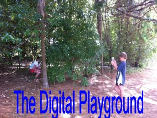 What is in your Digital Playground?