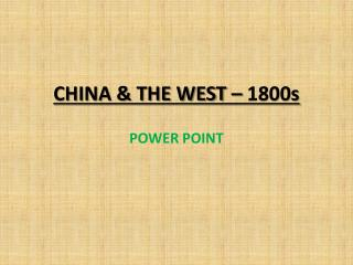 CHINA & THE WEST – 1800s