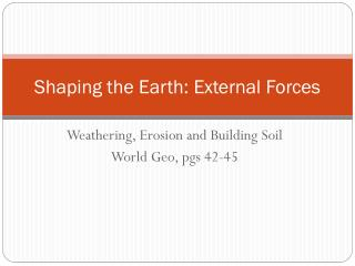 Shaping the Earth: External Forces
