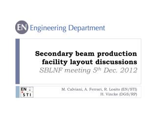Secondary beam production facility layout discussions SBLNF meeting 5 th  Dec. 2012