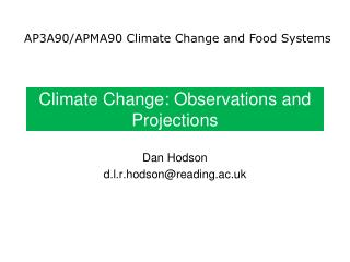 Climate Change: Observations and Projections