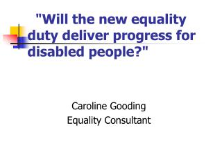 """Will the new equality duty deliver progress for disabled people?"""
