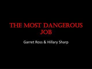 The Most Dangerous Job