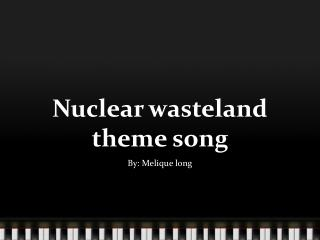 Nuclear wasteland theme song