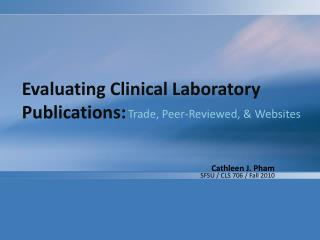 Evaluating Clinical Laboratory Publications: