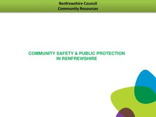 Community Safety & Public  P rotection  In Renfrewshire