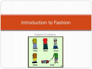 Introduction to Fashion