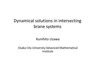 Dynamical solutions in intersecting  brane  systems