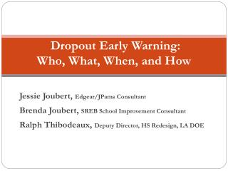 Dropout Early Warning:  Who, What,  When,  and  How