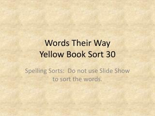 Words Their Way Yellow Book Sort  30