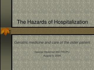 The Hazards of Hospitalization