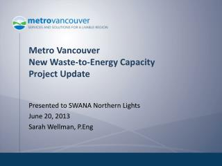 Metro Vancouver  New Waste-to-Energy Capacity Project Update