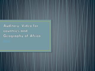 Auditory: Video for countries and Geography of Africa