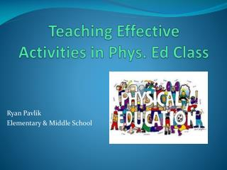 Teaching Effective Activities in Phys. Ed Class
