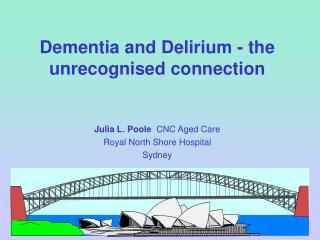 Dementia and Delirium - the unrecognised connection
