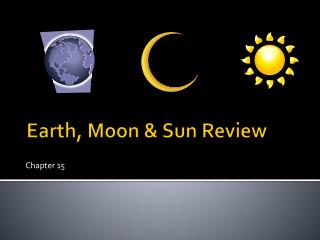 Earth, Moon & Sun Review
