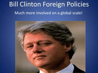 Bill Clinton Foreign Policies