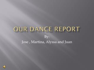 Our Dance Report