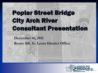 Poplar Street Bridge  City Arch River Consultant Presentation
