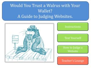 Would You Trust a Walrus with Your Wallet? A Guide to Judging Websites.