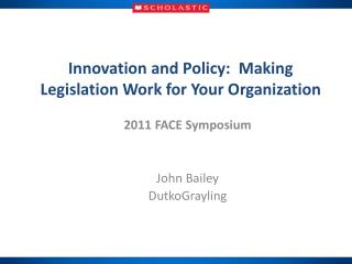 Innovation and Policy:  Making Legislation Work for Your Organization