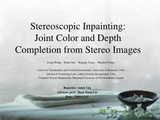 Stereoscopic Inpainting:  Joint Color and Depth Completion from Stereo Images